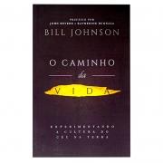 Livro: O Caminho Da Vida | Bill Johnson
