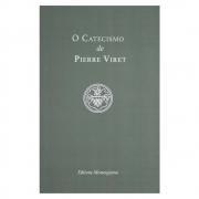 Livro: o Catecismo de Pierre Viret | Pierre Viret