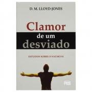 Livro: o Clamor de Um Desviado | Nova Edição | D. Martyn Lloyd-jones