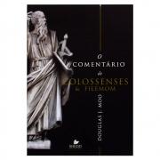 Livro: O Comentário de Colossenses e Filemom | Douglas J. Moo