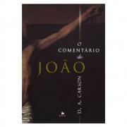 Livro: O Comentário De João | D.A. Carson