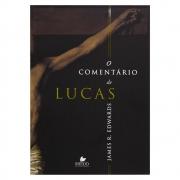 Livro: O Comentário De Lucas | James R. Edwards