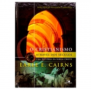 Livro: O Cristianismo Através dos Séculos | Earle E. Cairns