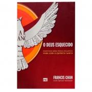 Livro: O Deus Esquecido | Francis Chan