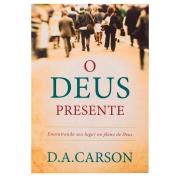 Livro: O Deus Presente | D.A. Carson