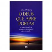 Livro: O Deus Que Abre Portas | John Ortberg