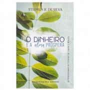Livro: o Dinheiro e a Alma Próspera | Stephen K. de Silva