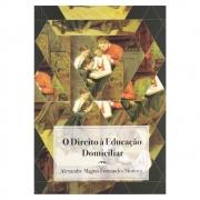 Livro: O Direito À Educação Domiciliar | Alexandre Magno F Moreira