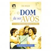 Livro: O Dom de Ser Avós | Eric Wiggin