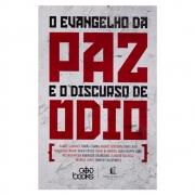 Livro: O Evangelho da Paz e o Discurso de Ódio   Vários Autores