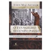 Livro: O Evangelho Segundo Paulo | John Macarthur