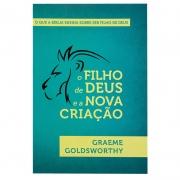 Livro: O Filho De Deus E A Nova Criação | Graeme Goldsworthy