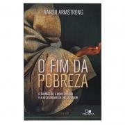 Livro: O Fim Da Pobreza | Aaron Armstrong