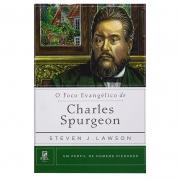 Livro: O Foco Evangélico De Charles Spurgeon | Steve J. Lawson
