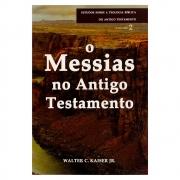 Livro: O Messias no Antigo Testamento | Volume 2 | Walter C. Kaiser Jr.
