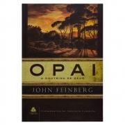 Livro: O Pai | A Doutrina De Deus | John Feinberg
