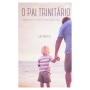 Livro: o Pai Trinitário | Uri Brito