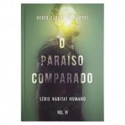 Livro: O Paraíso Comparado | Vol Iv | Heber Carlos de Campos