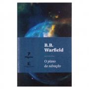 Livro: o Plano da Salvação   Benjamin B. Warfield
