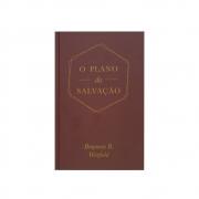 Livro: O Plano Da Salvação Capa Dura | Benjamin B. Warfield