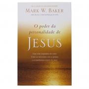 Livro: O Poder Da Personalidade De Jesus | Mark W. Baker