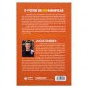 Livro: O Poder De Ressignificar | Lucas Sander