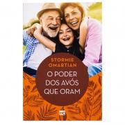 Livro: O Poder Dos Avós Que Oram | Stormie Omartian