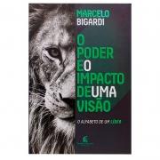 Livro: O Poder E O Impacto De Uma Visão | Marcelo Bigardi