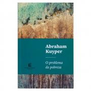 Livro: o Problema da Pobreza   Abraham Kuyper