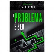 Livro: O Problema É Seu | Tiago Brunet