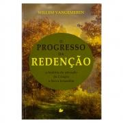 Livro: o Progresso da Redenção | Willem Vangemeren