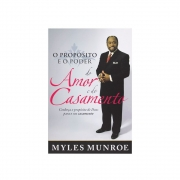 Livro: O Propósito E O Poder Do Amor E Do Casamento | Dr. Myles Munroe