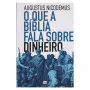 Livro: O Que A Bíblia Fala Sobre Dinheiro | Augustus Nicodemus