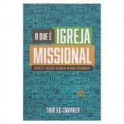 Livro: o Que É Igreja Missional | Timóteo Carriker