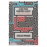 Livro: O Que Mais Podemos Fazer? | Carlos Mraida