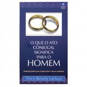 Livro: O Que o Ato Conjugal Significa para o Homem | Tim e Beverly Lahaye