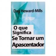 Livro: o Que Significa Se Tornar Um Apascentador | Dag Heward-mills