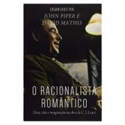 Livro: O Racionalista Romântico | John Piper e David Mathis