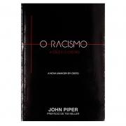 Livro: O Racismo A Cruz E O Cristão | John Piper