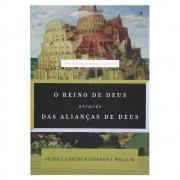 Livro: O Reino De Deus Através Das Alianças De Deus | Peter J. Gentry & Stephen J. Wellum