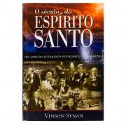 Livro: O Século Do Espírito Santo | Vinson Synan
