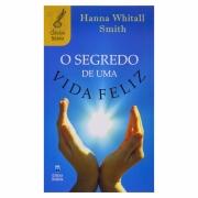 Livro: O Segredo De Uma Vida Feliz | Hanna Whitall Smith