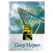 Livro: O Segredo Do Sucesso | Gary Haynes