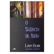 Livro: O Silêncio De Adão | Larry Crabb