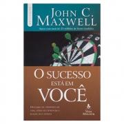 Livro: O Sucesso Está em Você   John C. Maxwell