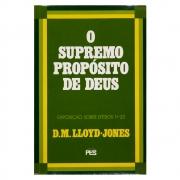 Livro: O Supremo Propósito De Deus | Exposição Efésios 1:1-23 | Volume 1 | Martyn Lloyd-jones