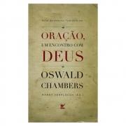 Livro: Oração, Um Encontro Com Deus | Oswald Chambers