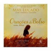 Livro: Orações De Bolso Para Mães | Max Lucado