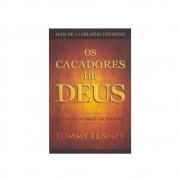 Livro: Os Caçadores De Deus | Tommy Tenney