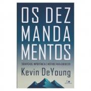 Livro: Os Dez Mandamentos | Kevin Deyoung